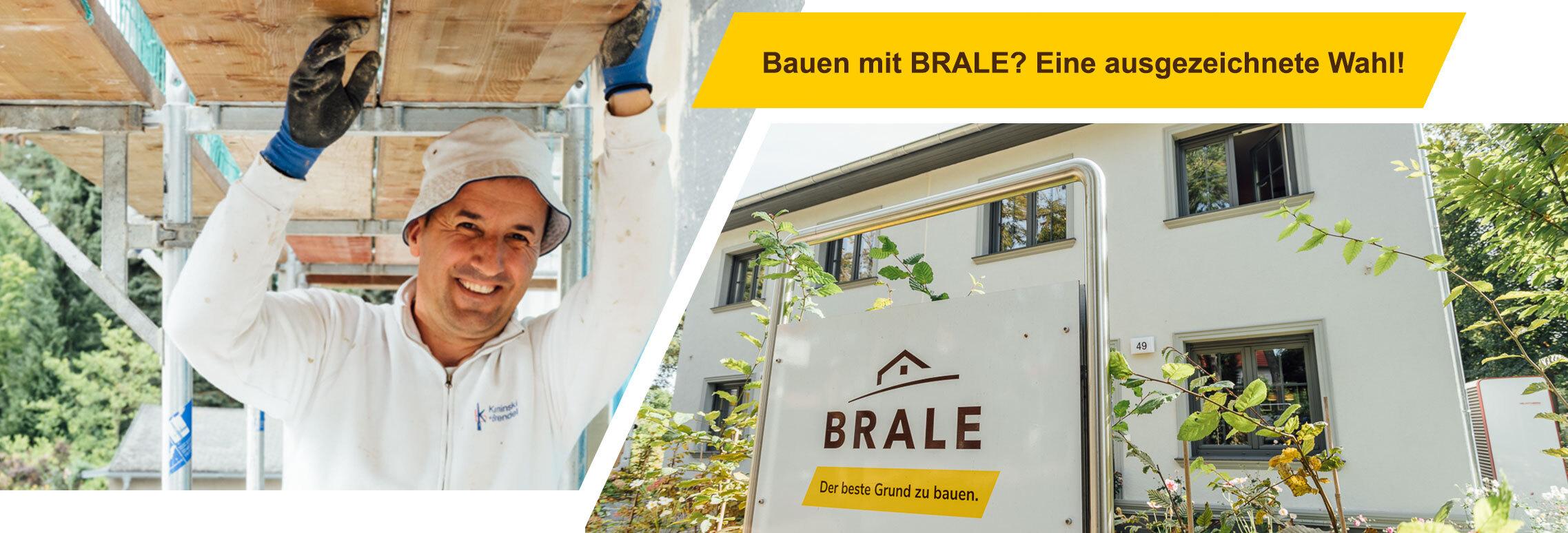 Bauen mit BRALE? Eine ausgezeichnete Wahl!